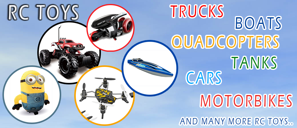 RC Cars, Quadcopters, Helicopters, Inflatable minions, Trucks and Tractors